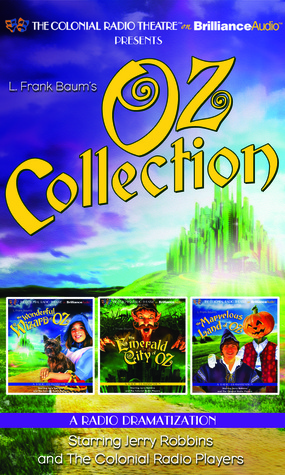 Oz Collection: The Wonderful Wizard of Oz, The Emerald City of Oz, The Marvelous Land of Oz L. Frank Baum