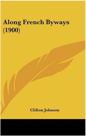 Along French Byways  by  Clifton Johnson
