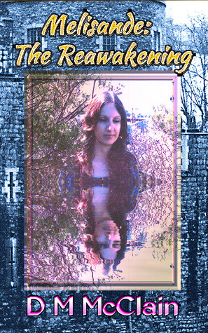 Melisande: The Reawakening D.M. McClain