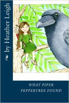What Piper Peppertree Found  by  Heather   Leigh