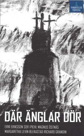 Där änglar dör (En deckare i Norrtäljemiljö, #4)  by  Erik Eriksson