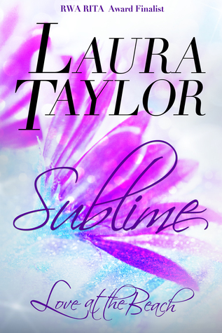 Sublime (Book #3 - Love at the Beach)  by  Laura Taylor