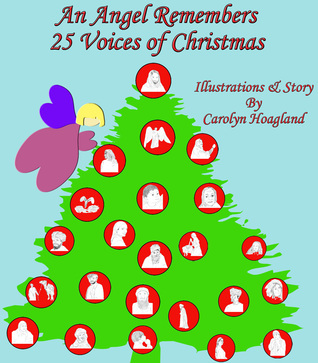 An Angel Remembers 25 Voices of Christmas  by  Carolyn Hoagland