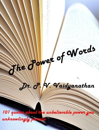 The Power of Words Dr. P. V. Vaidyanathan