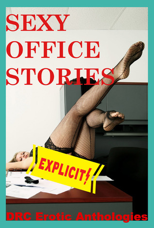 Sexy Office Stories  by  DRC Erotic Anthologies