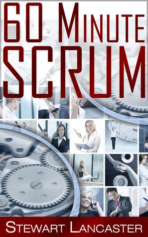 60 Minute:Scrum Stewart Lancaster