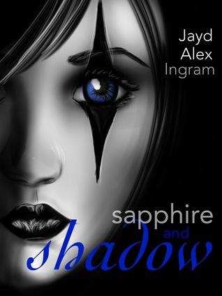 A Shadow Full Of Sapphire  by  Jayd Alex Ingram