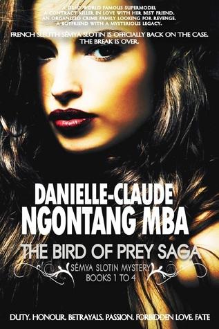 The Bird of Prey Saga: Sémya Slotin Mystery Books 1 to 4  by  Danielle-Claude Ngontang Mba