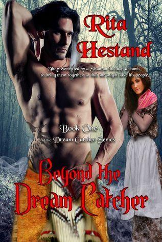 Beyond the Dream Catcher (Book One of the Dream Catcher Series) Rita Hestand