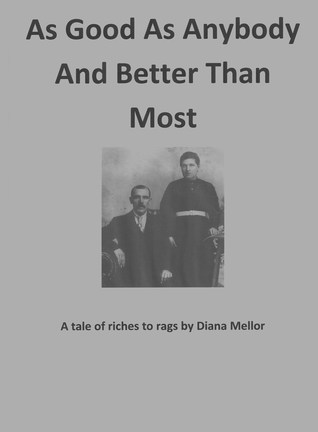 As Good As Anybody And Better Than Most Diana Mellor