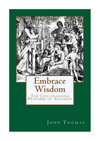 King Solomons Wisdom Trilogy -- Part 1: Wisdom 101  by  John Thomas