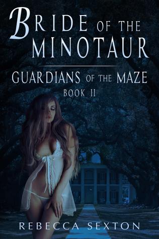 Bride of the Minotaur: Guardians of the Maze 2 Rebecca Sexton
