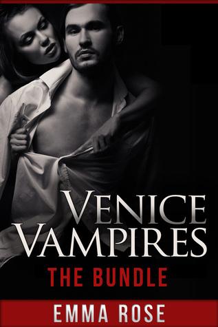 Venice Vampires: The Bundle  by  Emma  Rose