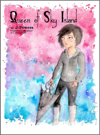 Queen of Sky Island  by  J Powers