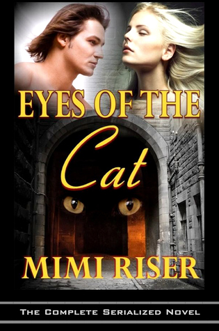 Eyes of the Cat (The Complete Serialized Novel) Mimi Riser