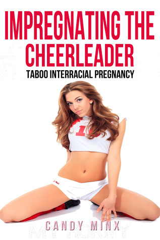 Impregnating the Cheerleader  by  Candy Minx