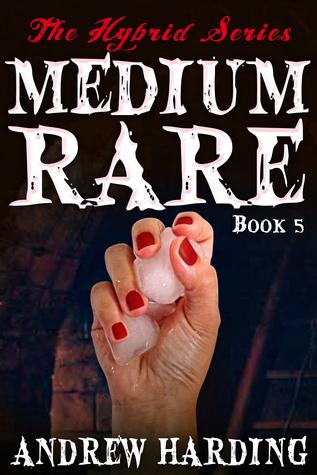 The Hybrid Series: Medium Rare Book 5 Andrew Harding