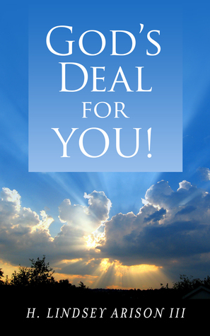 Gods Deal for You!  by  H Lindsey Arison III
