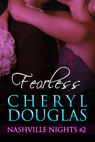 Fearless (Book Two, Nashville Nights)  by  Cheryl Douglas
