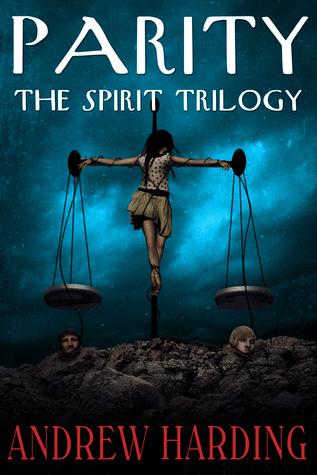 The Spirit Trilogy: Parity Book 3 Andrew Harding