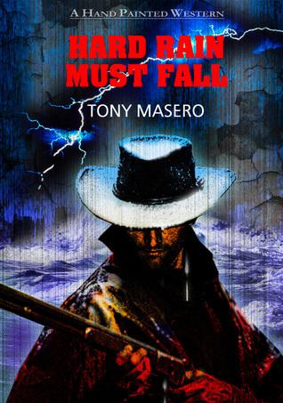 Hard Rain Must Fall Tony Masero
