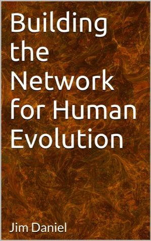 Building the Network for Human Evolution  by  Jim Daniel