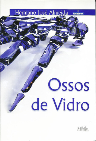 Ossos de Vidro  by  Hermano José Almeida