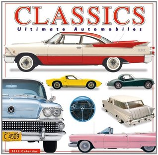 Classics Ultimate Automobiles 2012 Wall  by  DK Publishing