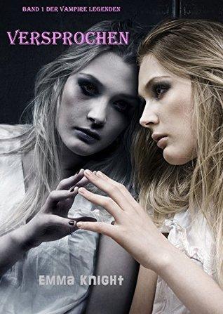 Versprochen (Band 1 der Vampire Legenden) Emma Knight