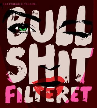 Bullshitfilteret  by  Oda Faremo Lindholm