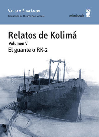 Relatos de Kolimá, 1-5  by  Varlam Shalamov