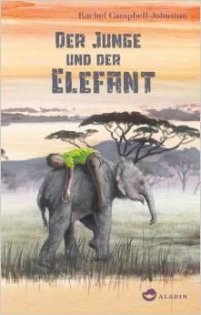 Der Junge und der Elefant Rachel Campbell-Johnston