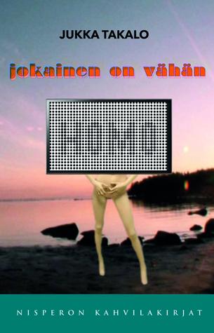 Jokainen on vähän homo - tarinoitu laulukirja Jukka Takalo