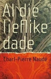 In die geheim van die dag  by  Charl-Pierre Naude
