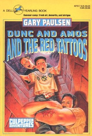 DUNC AND AMOS AND THE RED TATTOOS Gary Paulsen