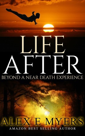 Life After Alex   Myers