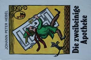 Die zweibeinige Apotheke (Die kleinen Trompeterbücher, #178) Johann Peter Hebel