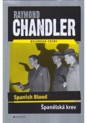 Spanish Blood - Španělská krev  by  Raymond Chandler