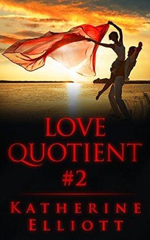 Love Quotient # 2  by  Katherine Elliott