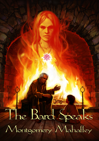 The Bard Speaks (Ella Bandita and the Wanderer, #2) Montgomery Mahaffey