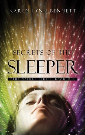 Secrets of the Sleeper (True Nature Series, #1)  by  Karen Lynn Bennett