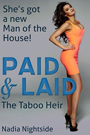 Paid & Laid: The Taboo Heir (The Paid & Laid Series Book 3)  by  Nadia Nightside