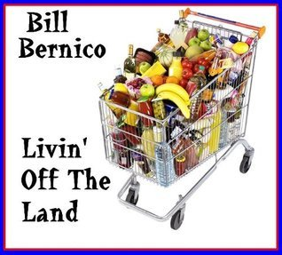 Livin Off The Land (Short Story Book 72) Bill Bernico