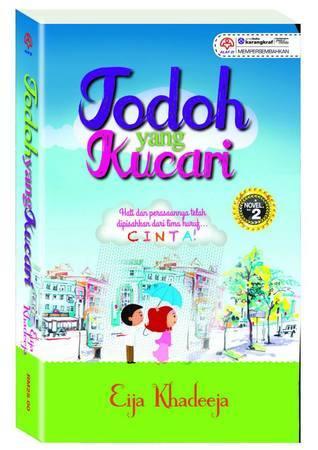Jodoh Yang Kucari  by  Eija Khadeeja