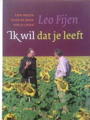 Ik wil dat je leeft  by  Leo Fijen