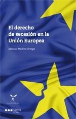 El derecho de secesión en la Unión Europea  by  Manuel Medina Ortega