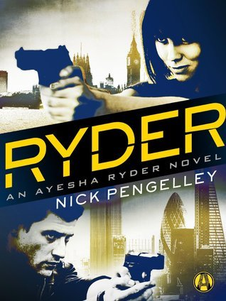 Ryder (Ayesha Ryder #1)  by  Nick Pengelley