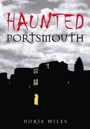 Haunted Portsmouth Norie Miles