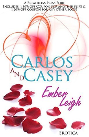Carlos and Casey  by  Ember Leigh