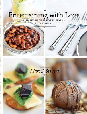 Entertaining with Love Marc J. Sievers